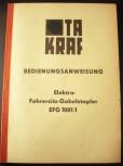Bedienungsanweisung-Anleitung für DDR Gabelstapler Takraf Stapler Typ EFG 1001/1